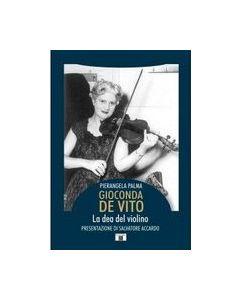 Palma, P. - Gioconda De Vito, la dea del violino, presentazione Accardo (Zecchini)