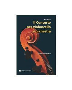 Maione, R. - Il concerto per violoncello e orchestra da Vivaldi a Britten (Rugginenti)