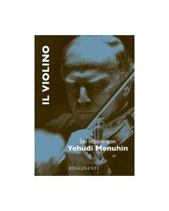 Menuhin, Y. - Il violino, sei lezioni con Yehudi Menuhin, ed. italiana (Rugginenti)